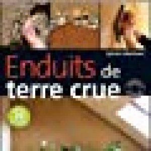 Enduits de terre crue : Techniques de mise en oeuvre et conseils de professionnels de la marque Sylvain Moréteau image 0 produit